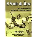 El Frente de Álava.: De la Sublevación militar a vísperas de la batalla de Villarreal (Monografias Guerra Euzkadi...