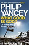What Good is God?: On the Road with S...