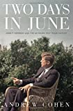 img - for Two Days in June: John F. Kennedy and the 48 Hours that Made History book / textbook / text book