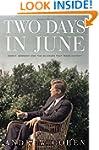 Two Days In June : John F. Kennedy an...