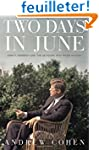Two Days in June: John F. Kennedy and...