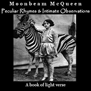 Peculiar Rhymes and Intimate Observations: A Book of Light Verse | [Moonbeam McQueen]