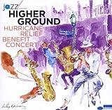 echange, troc Various - Higher Ground Hurricane Benefit Relief Concert