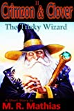 Crimzon & Clover II - The Tricky Wizard (Crimzon & Clover Short Story Series)
