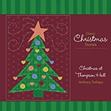 Christmas at Thompson Hall Audiobook by Anthony Trollope Narrated by Robin Sachs