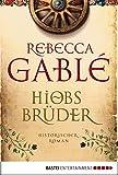 Hiobs Br�der: Historischer Roman