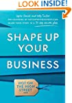 Shape Up Your Business: The Founders...