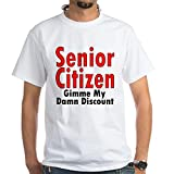 CafePress - Senior Citizen Discount White T-Shirt - 100% Cotton T-Shirt, Crew Neck, Comfortable and Soft Classic White Tee with Unique Design