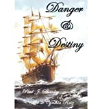 img - for [ Danger & Destiny ] By Shanley, Paul J ( Author ) [ 2010 ) [ Paperback ] book / textbook / text book