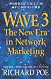 Richard Poe WAVE 3: The New Era in Network Marketing: 1 (Wave Books)