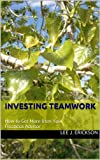 img - for Investing Teamwork: How to Get More from Your Financial Advisor book / textbook / text book