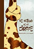 Le noeud de la girafe par Escoffier
