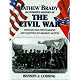 The Matthew Brady's Illustrated History of the Civil War ~ Matthew Brady