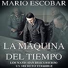 La Máquina del Tiempo [The Time Machine] Audiobook by Mario Escobar Narrated by Noe Velazquez