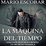 La Máquina del Tiempo [The Time Machine] | Mario Escobar
