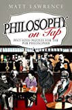 img - for Philosophy on Tap: Pint-Sized Puzzles for the Pub Philosopher book / textbook / text book
