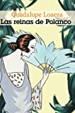img - for Las reinas de Polanco (Biblioteca Guadalupe Loaeza) (Spanish Edition) book / textbook / text book