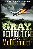 Gray Retribution (A Tom Gray Novel)