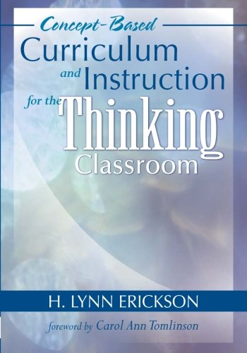 Concept-Based Curriculum and Instruction for the Thinking...