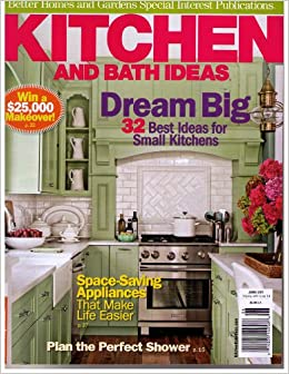 Better Homes Gardens Kitchen And Bath Ideas June 2011 Dream Big 32 Best Ideas For Small