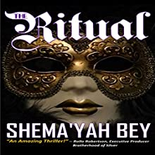 The Ritual: How to Capture a Soul: The Ritual, Book 1 (       UNABRIDGED) by Shema'yah Bey Narrated by Shema'yah Bey