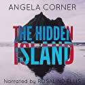 The Hidden Island Audiobook by Angela Corner Narrated by Rosalind Ellis