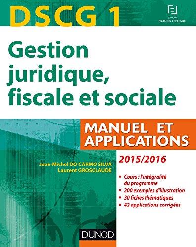 DSCG 1 - Gestion juridique, fiscale et sociale 2015/2016 - 9e éd - Manuel et Applications, Corrigés: Manuel et Applications,