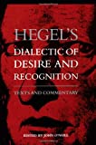 Hegel's Dialectic of Desire and Recognition: Texts and Commentary (Suny Series in the Philosophy of the Social Sciences)