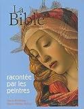 Bible Racontée Par Les Peintres (La)