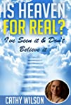 Is Heaven for Real?: I've Seen It & D...