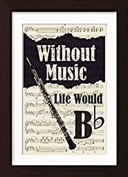 Without Music Life Would Flat With Oboe Mounted /Matted Ready to Frame Sheet Music Print