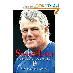 Sweet Lou: Lou Piniella a Life in Baseball Melissa Isaacson