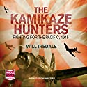 The Kamikaze Hunters Audiobook by Will Iredale Narrated by Jonathan Keebel