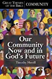 img - for Community: Our Community Now and in God's Future (Great Themes of the Bible) book / textbook / text book