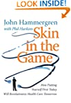 Skin in the Game: How Putting Yoursel...
