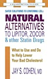 Natural Alternatives to Lipitor, Zocor & Other Statin Drugs: What to Use And Do to Help Lower Your Bad Cholesterol (Square One Health Guides)