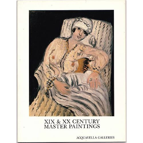 XIX and XX Century Master Paintings: An Exhibition May 12 - June 12, 1982, Acquavella Galleries