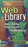 The Web Library: Building a World Class Personal Library with Free Web Resources (0910965676) by Tomaiuolo, Nicholas