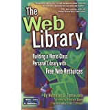 The Web Library: Building a World Class Personal Library with Free Web Resources ~ Nicholas G. Tomaiuolo