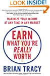 Earn What You're Worth: How to Maximi...
