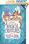 Pip Bartlett's Guide to Magical Creat...