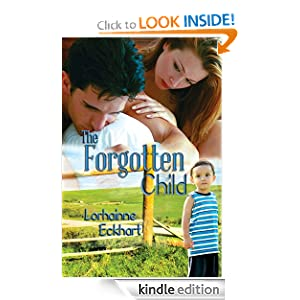 Kindle Book Bargain: The Forgotten Child (The Friessen Legacy Series), by Lorhainne Eckhart. Publication Date: November 5, 2011