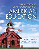 img - for The History and Social Foundations of American Education (10th Edition) book / textbook / text book