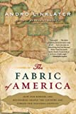 The Fabric of America: How Our Borders and Boundaries Shaped the Country and Forged Our National Identity (0802716725) by Linklater, Andro