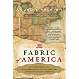 The Fabric of America: How Our Borders and Boundaries Shaped the Country and Forged Our National Identity ~ Andro Linklater