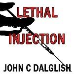 Lethal Injection: Detective Jason Strong, Book 8 | John C. Dalglish
