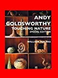 Andy Goldsworthy: Touching Nature: Special Edition (Sculptors)