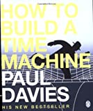 How to Build a Time Machine (0141005343) by Paul Davies
