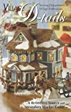 Department 56 Village D-tails: A Reference Source and Secondary Market Guide, 2nd Edition (2010)