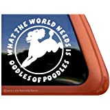 What The World Needs Is Oodles of Poodles ~ Poodle Vinyl Window Auto Decal Sticker